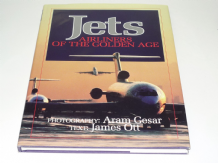 Jets: Airliners of the Golden Age  (Ott and Gesar 1997)